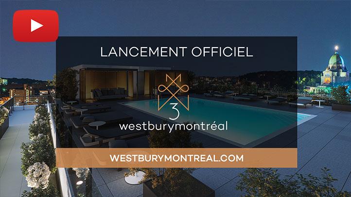 Aperçu du vidéo de Lancement officiel de Westbury Montréal Phase 3